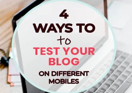4 Ways To Test Your WordPress Website On Different Mobiles