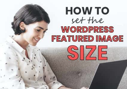 How To Set The WordPress Featured Image Size