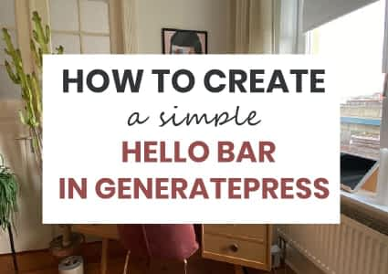 How to Create A Simple Hello Bar In GeneratePress