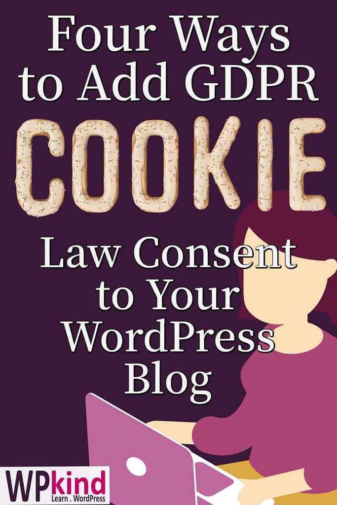 Four Ways to Add GDPR Cookie Law Consent to Your WordPress Blog