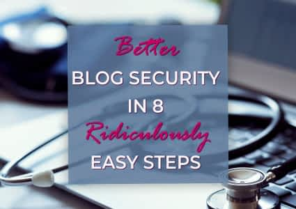 Better Blog Security in 8 Easy Steps