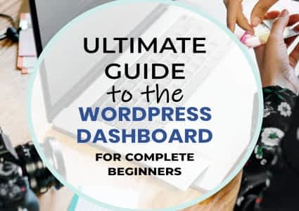 A Complete Guide To The WordPress Admin Dashboard