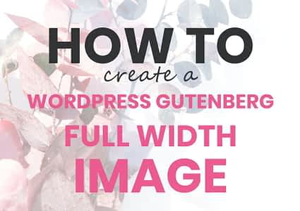 How To Create A WordPress Gutenberg Full-Width Image