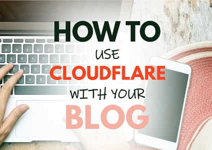 How To Use Cloudflare With WordPress