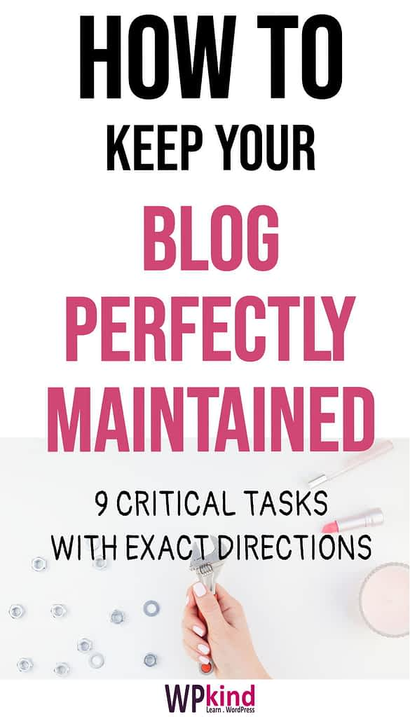 Critical Maintenance Tasks For Your WordPress Blog