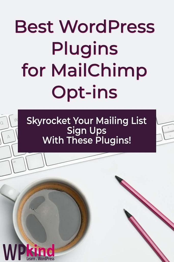 The Best MailChimp WordPress Plugin for Newsletter Opt-ins