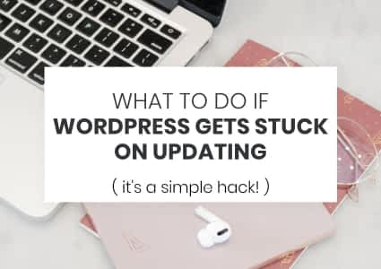 What To Do If WordPress Gets Stuck On Updating